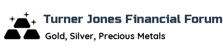 Turner Jones Financial Forum | Gold, Silver, Precious Metals